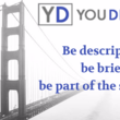 Black and white image of Golden Gate Bridge in fog. Text: Be descriptive, be brief, be part of the solution.