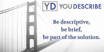 "YouDescribe logo Block letter Y and D in shades of purple. ""Be descriptive, be brief, be part of the solution."" Over grey Golden Gate bridge in fog."